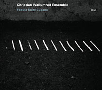 CD Christian Wallumrød Ensemble - Fabula Suite Lugano